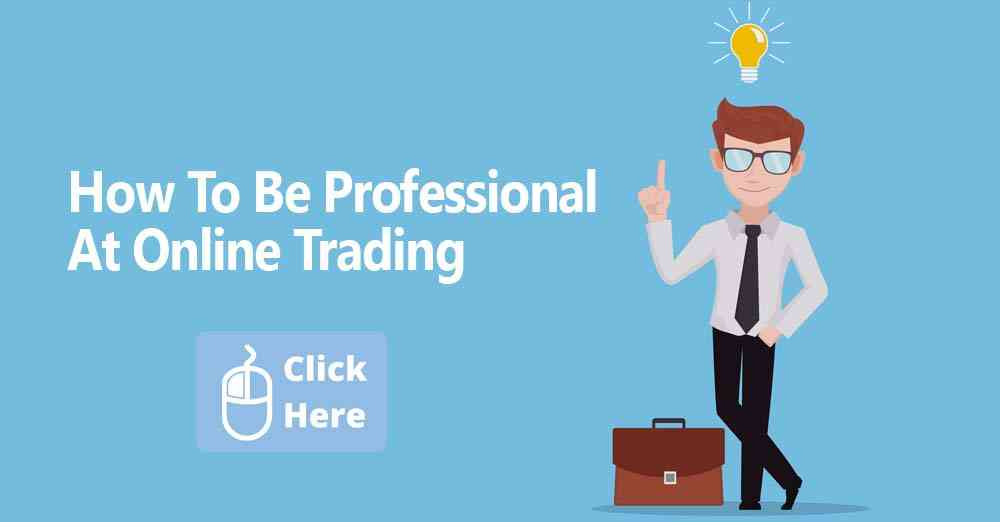 how to be professional at online trading