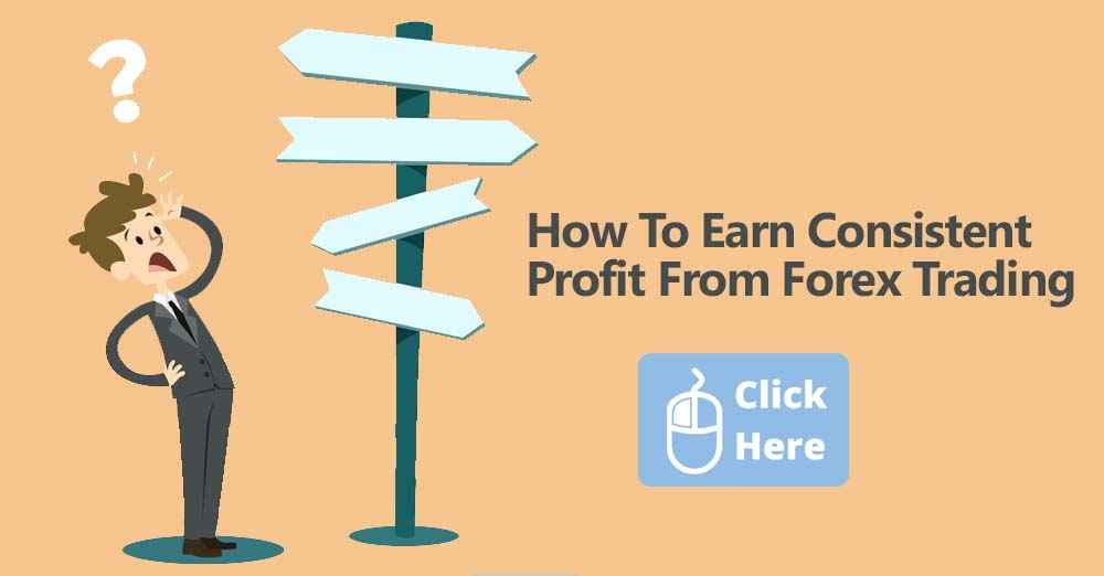 how to earn consistent profit in forex trading